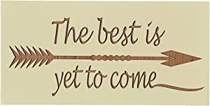 The Best is Yet to Come Wood Wall Decor Sign | Engraved Inspirational Wall Art for Home Living Room, Bedroom, Office | Handmade in USA, 10 x 5 Inches