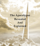 The Apocalypse Revealed and Explained (Hyperlinked Works of Emanuel Swedenborg Book 33)