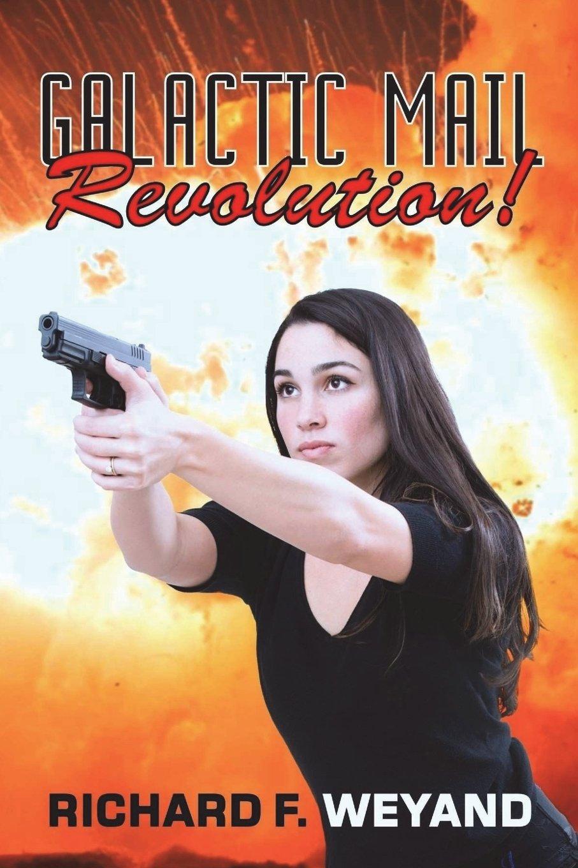 Galactic Mail: Revolution! (Childers Universe) (Volume 3) pdf epub