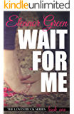 Wait for Me (LoveStruck Series Book 1)