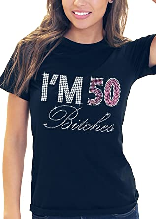 Amazon Im 50 Bitches Pink Gem Rhinestone Womens 50th Birthday T Shirt By RhinestoneSash Clothing