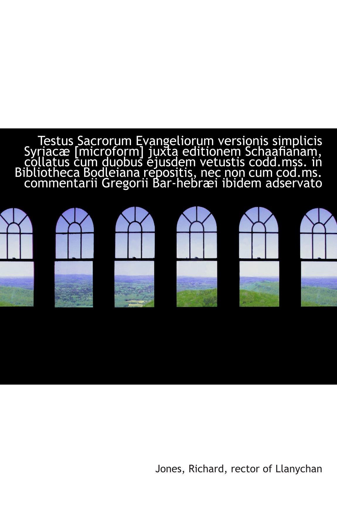 Read Online Testus Sacrorum Evangeliorum versionis simplicis Syriacæ [microform] juxta editionem Schaafianam, co (Latin Edition) pdf
