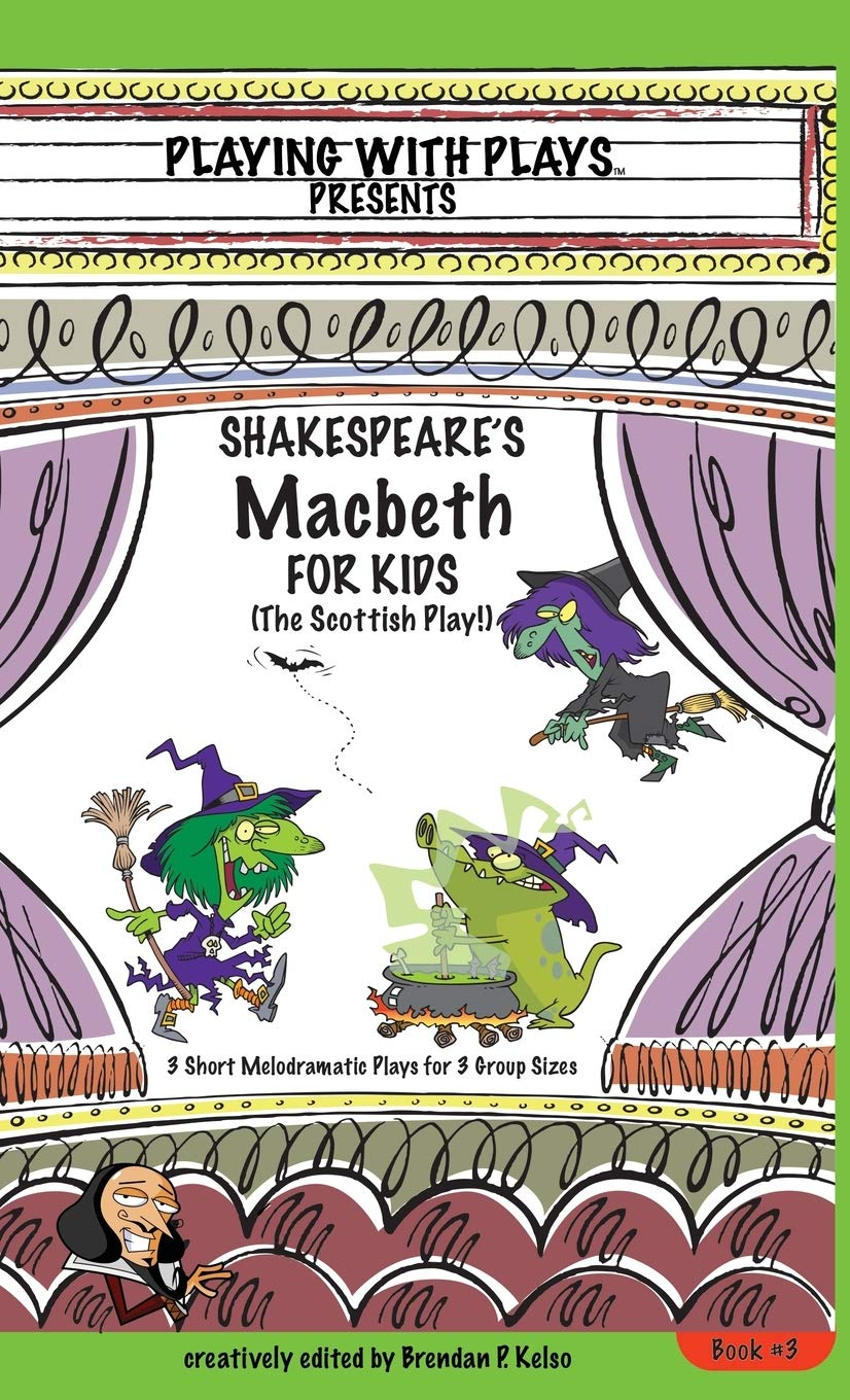 Shakespeares Macbeth for Kids: 3 Short Melodramatic Plays ...