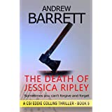 The Death of Jessica Ripley: When they're convinced you're a killer, why prove them wrong? (CSI Eddie Collins Book 5)