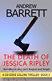 The Death of Jessica Ripley: When justice fails. Kill. (CSI Eddie Collins Book 5)