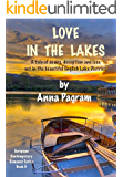 LOVE IN THE LAKES: A tale of desire, deception and loss set in the beautiful English Lake District (European Contemporary Romance Series Book 5)