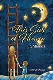 This Side of Heaven: A Memoir