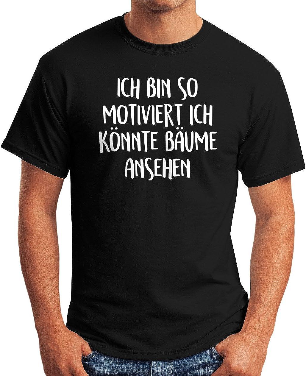 MoonWorks Herren T-Shirt Spruch Lustig Ich Bin so motiviert Ich K/önnte B/äume ansehen Fun-Shirt
