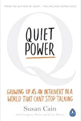 Quiet Power: Growing Up as an Introvert in a World That Can't Stop Talking Kindle Edition
