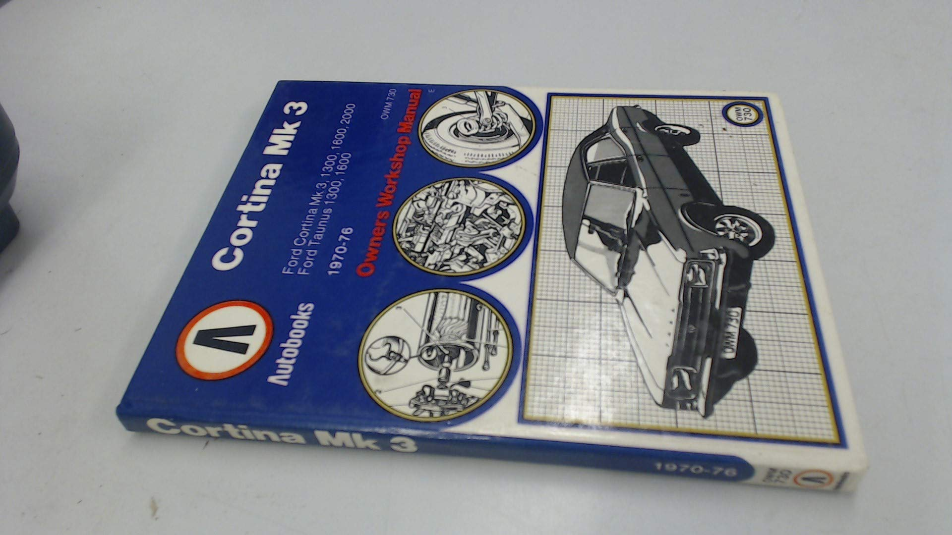 Ford Cortina Mk 3, 170-1976 Autobook, Owners Workshop Manual Hardcover – Import, 1982