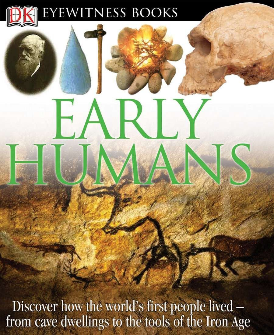 DK Eyewitness Books: Early Humans: Discover how the world's first people lived from cave dwellings to the tools of Hardcover – April 11, 2005 DK Children 0756610672 History - Ancient Social Science - Customs