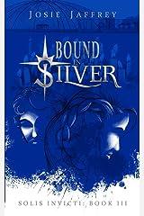 Bound in Silver (Solis Invicti) Paperback