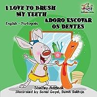 I Love to Brush My Teeth (English Portuguese Bilingual Book - Brazilian)