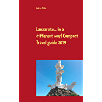 Lanzarote... in a different way! Compact Travel guide 2019 (English Edition)