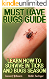Must Have Bugs Guide: Learn How To Survive In Ticks And Bugs Season