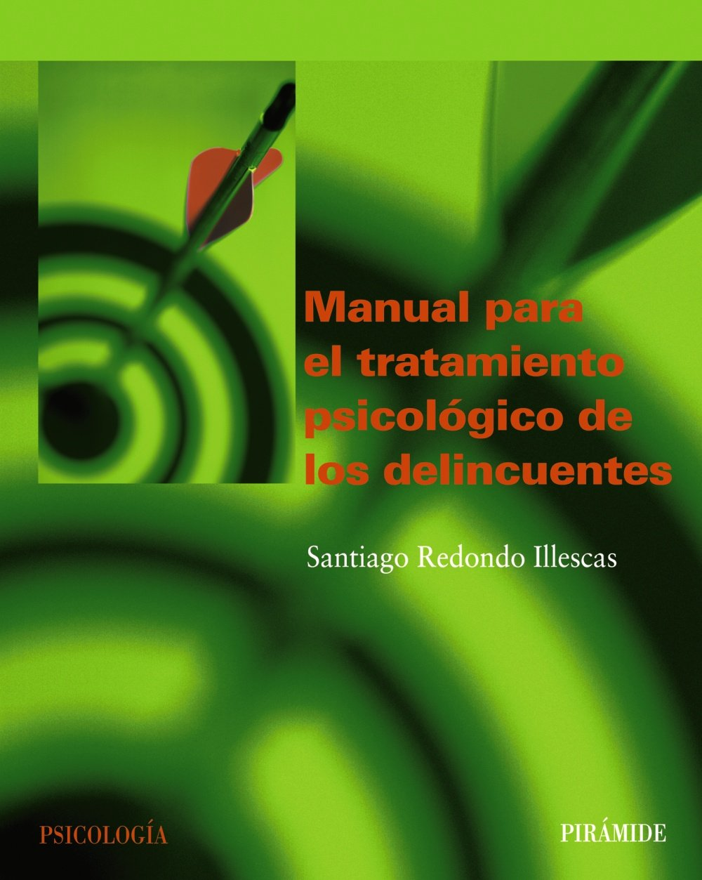 Manual para el tratamiento psicológico de los delincuentes Psicología: Amazon.es: Santiago Redondo Illescas: Libros