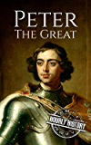 Peter the Great: A Life From Beginning to End (English Edition)