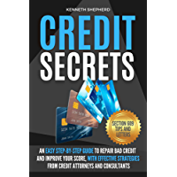 CREDIT SECRETS: An easy step-by-step guide to repair credit and improve your score, with proven strategies from credit…