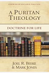 A Puritan Theology: Doctrine for Life Hardcover
