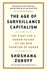 The Age of Surveillance Capitalism: The Fight for a Human Future at the New Frontier of Power: Barack Obama's Books of 2019 (English Edition) eBook Kindle