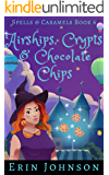 Airships, Crypts & Chocolate Chips: A Cozy Witch Mystery (Spells & Caramels Book 6)