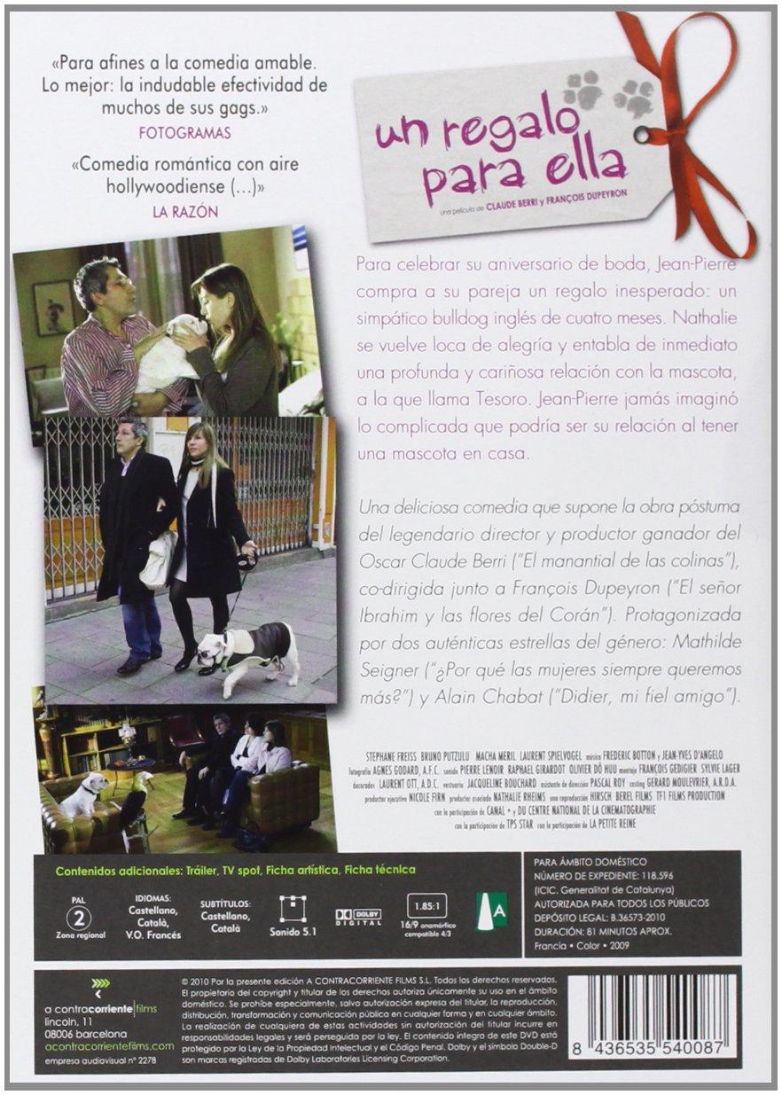 Un Regalo Para Ella [DVD]: Amazon.es: Alain Chabat, Mathilde Seigner, Claude Berri, François Dupeyron, Alain Chabat, Mathilde Seigner: Cine y Series TV