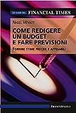 Come redigere un budget e fare previsioni. Fornire stime precise e affidabili. Le guide del Financial Times