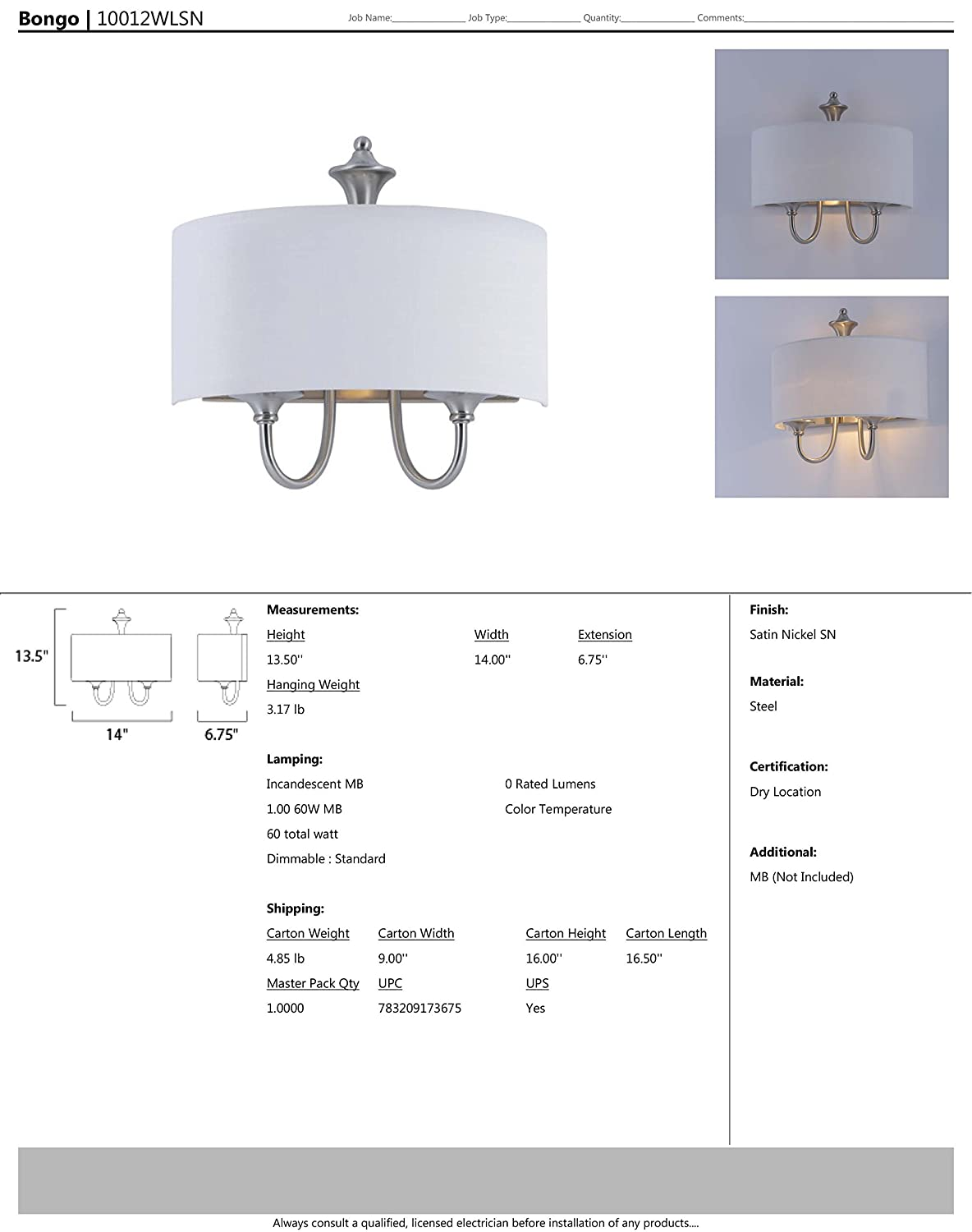 Glass Wet Safety Rating UV 8W Max. MB Incandescent Incandescent Bulb Standard Triac//Lutron or Leviton Dimmable Satin Nickel Finish 1680 Rated Lumens Maxim 10012WLSN Bongo 1-Light Wall Sconce 3000K Color Temp Rated Polycarbo Shade Material
