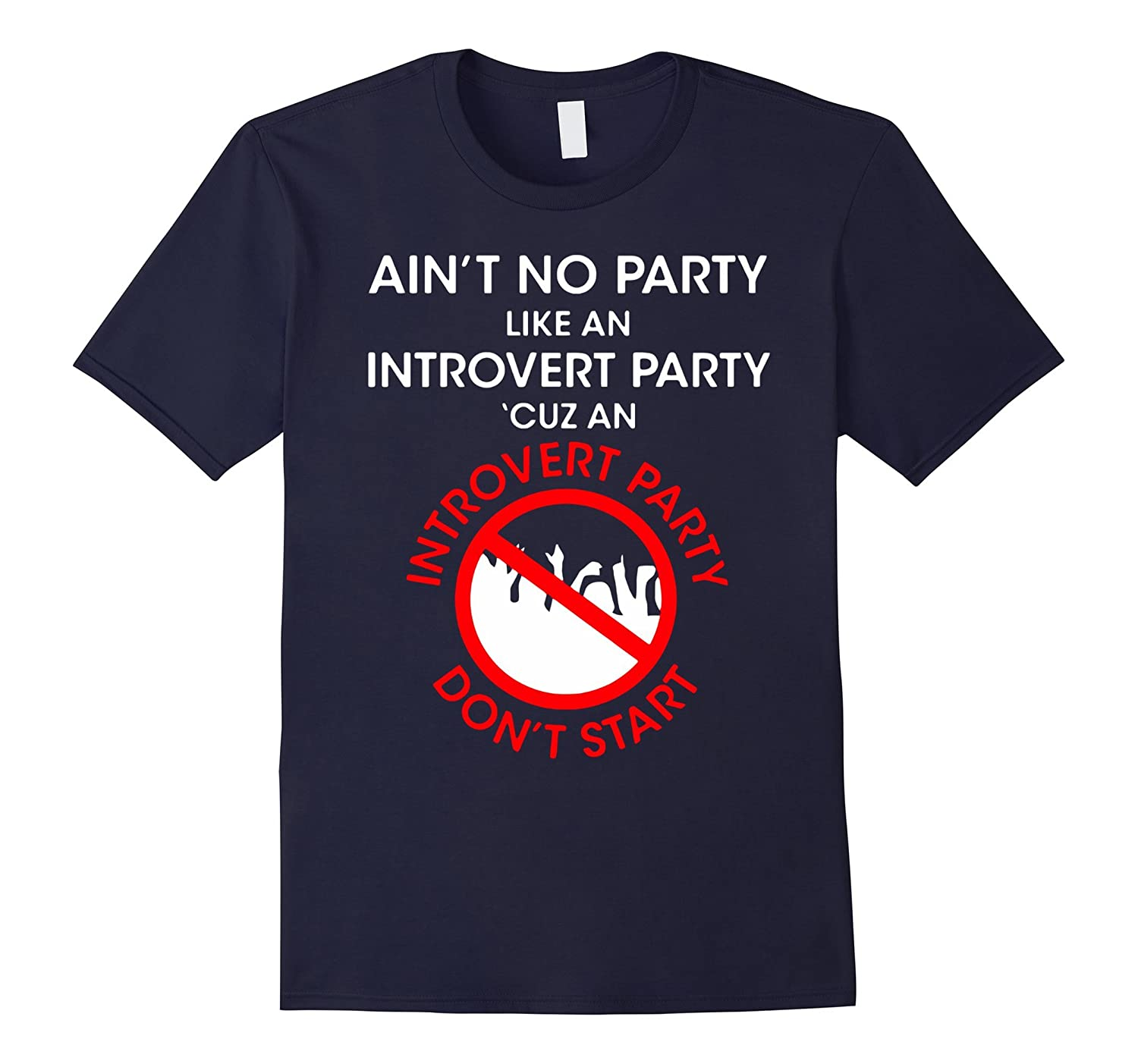 Aint No Party Like An Introvert Party Shirt-BN