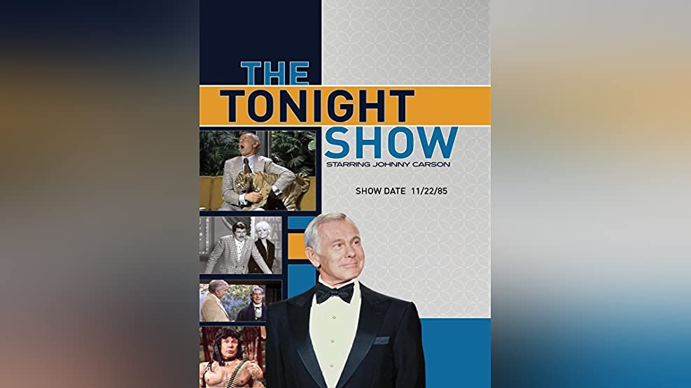 The Tonight Show starring Johnny Carson - Show Date: 11/22/85