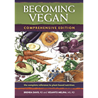 Becoming Vegan: Comprehensive Edition: The Complete Reference to Plant-Base Nutrition (English Edition)