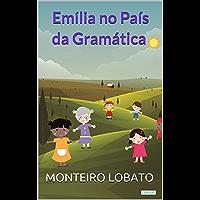 Emília no País da Gramática (Sítio do Picapau Amarelo - Vol. 2)