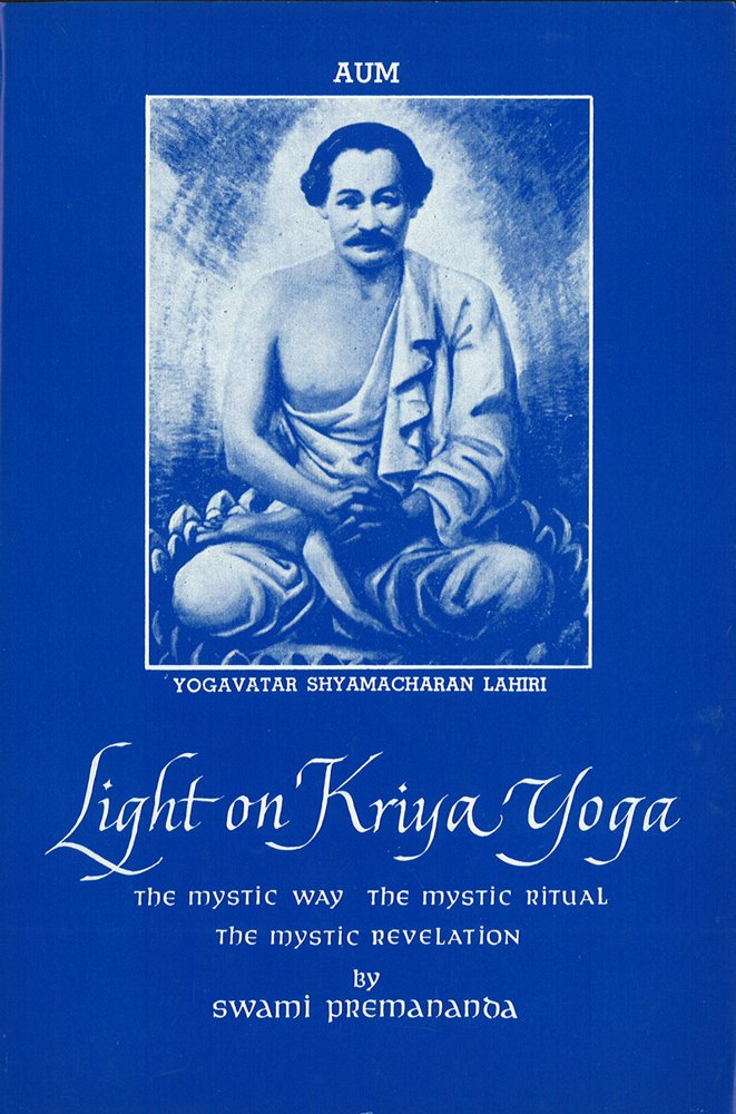 Light on Kriya Yoga: The Mystic Way; The Mystic Ritual; The ...