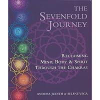 "Sevenfold Journey kras "": Reclaiming Mind, Body and Spirit Through the Chakras"