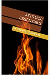 Attitude Essentials (Dr. Sharon Johnson) Kindle Edition