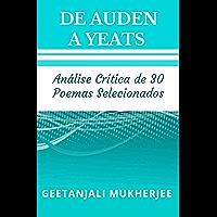 De Auden a Yeats: Análise Crítica de 30 Poemas Selecionados