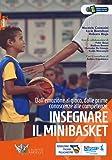 Insegnare il minibasket. Dall'emozione al gioco, dalle prime conoscenze alla competenze: 1