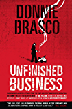 Donnie Brasco: Unfinished Business: Shocking Declassified Details from the FBI's Greatest Undercover Operation and a Bloody Timeline of (English Edition)