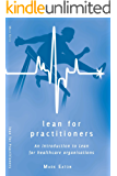 Lean for Practitioners: An introduction to Lean for healthcare organisations.