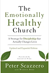 The Emotionally Healthy Church, Updated and Expanded Edition: A Strategy for Discipleship That Actually Changes Lives Hardcover