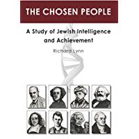 The Chosen People: A Study of Jewish Intelligence and Achievement (English Edition)
