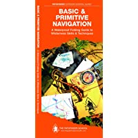 Basic & Primitive Navigation: A Waterproof Folding Guide to Wilderness Skills & Techniques