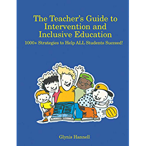 The Teacher's Guide to Intervention and Inclusive Education: 1000+ Strategies to Help ALL Students Succeed!