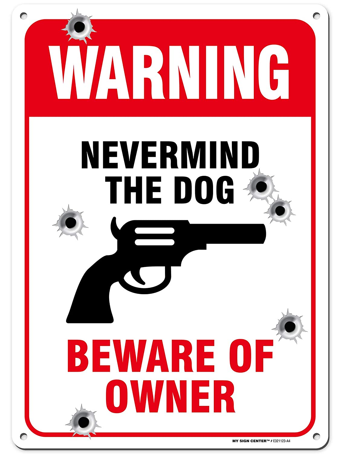 """NEVER MIND THE DOG BEWARE OF OWNER/'S GUN sign 9/""""x12/"""" Red White Weather Resistant"""