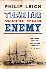 Trading with the Enemy: The Covert Economy During the American Civil War (New York Times Disunion) Hardcover