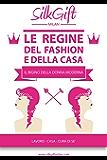 Le regine del fashion e della casa