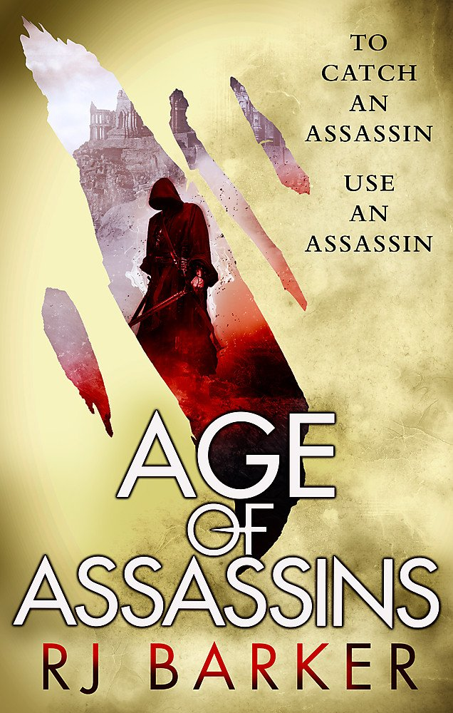 Age of Assassins: (The Wounded Kingdom Book 1) To catch an assassin, use an  assassin...: Amazon.co.uk: Barker, RJ: 9780356508542: Books
