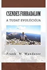 Csendes forradalom: A Tudat evolúciója (Hungarian Edition)