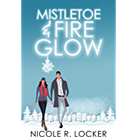 Mistletoe and Fire Glow: A Holiday Romance Short Story (English Edition)