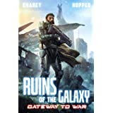 Gateway to War: A Military Scifi Epic (Ruins of the Galaxy)